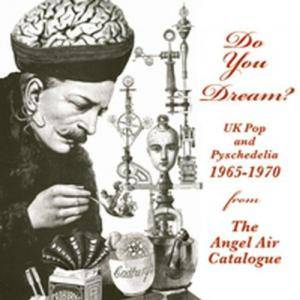 Do You Dream? UK Pop And Psychedelia 1965-1970 From The Angel Air Catalogue - Cover