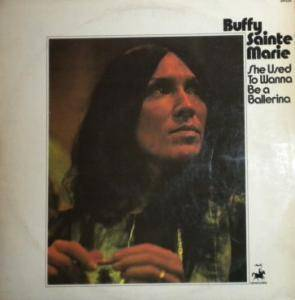 Buffy Sainte-Marie: She Used To Wanna Be A Ballerina (LP) - Bild 1