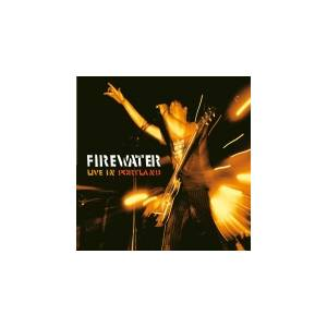Cover - Firewater: Live In Portland