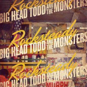 Cover - Big Head Todd & The Monsters: Rocksteady