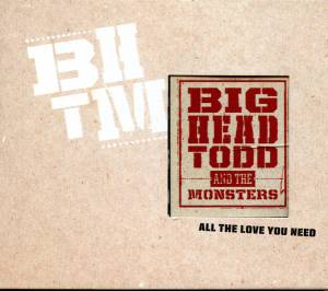 Cover - Big Head Todd & The Monsters: All The Love You Need