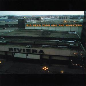 Cover - Big Head Todd & The Monsters: Riviera