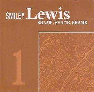 Cover - Smiley Lewis: Shame, Shame, Shame, Vol. 1