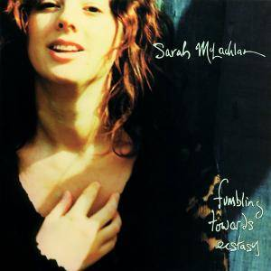 Cover - Sarah McLachlan: Fumbling Towards Ecstasy