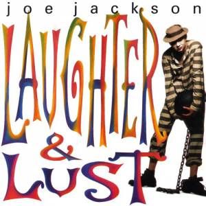 Cover - Joe Jackson: Laughter & Lust
