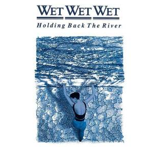 Cover - Wet Wet Wet: Holding Back The River