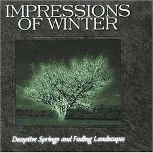 Cover - Impressions Of Winter: Deceptive Springs And Fading Landscapes