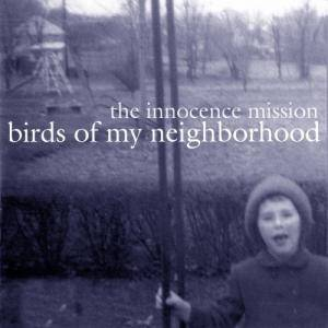Cover - Innocence Mission, The: Birds Of My Neighborhood
