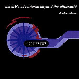 Orb, The: Orb's Adventures Beyond The Ultraworld, The - Cover