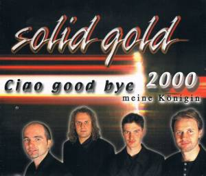 Cover - Solid Gold: Ciao Good Bye (Meine Königin)