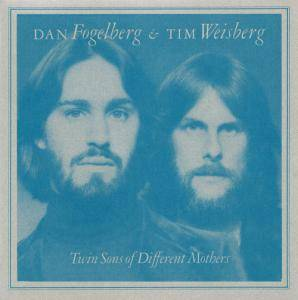 Dan Fogelberg & Tim Weisberg: Twin Sons Of Different Mothers - Cover