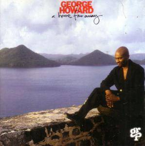 Cover - George Howard: Home Far Away, A