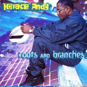 Cover - Horace Andy: Roots And Branches