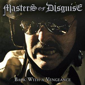 Masters Of Disguise: Back With A Vengeance - Cover