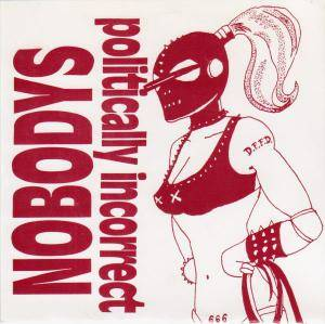 Cover - Nobodys: Politically Incorrect
