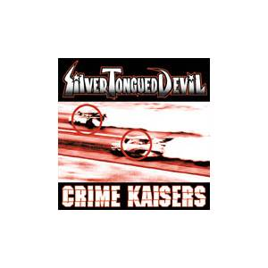 Silver Tongued Devil: Silver Tongued Devil / The Crime Kaisers - Cover