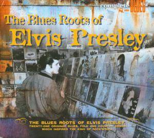 Cover - Leon Payne: Blues Roots Of Elvis Presley, The