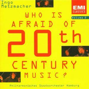 Ingo Metzmacher: Who Is Afraid Of 20th Century Music? - Volume II - Cover