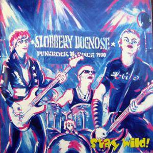 Slobbery Dognose: Stay Wild - Cover
