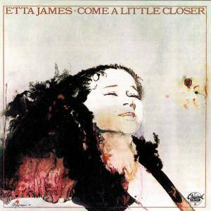 Cover - Etta James: Come A Little Closer