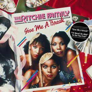 Cover - Ritchie Family, The: Give Me A Break
