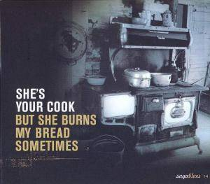 She's Your Cook... - But She Burns My Bread Sometimes - Cover