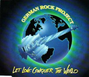 German Rock Project: Let Love Conquer The World (Single-CD) - Bild 1