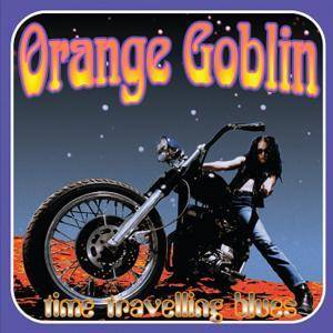 Orange Goblin: Time Travelling Blues - Cover