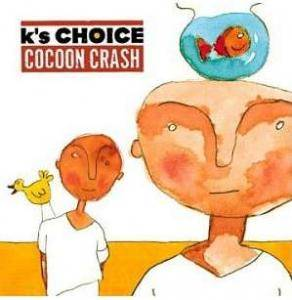 Cover - K's Choice: Cocoon Crash