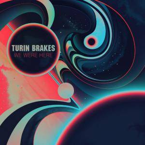 Cover - Turin Brakes: We Were Here