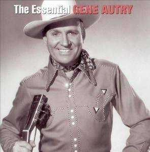 Cover - Gene Autry: Essential Gene Autry, The