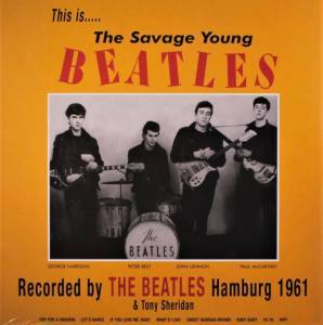 Cover - Beatles & Tony Sheridan, The: This Is ... The Savage Young Beatles