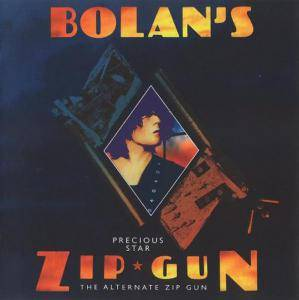 Cover - T. Rex: Precious Star - The Alternate Bolan's Zip Gun