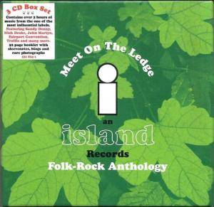 Meet On The Ledge - An Island Records Folk-Rock Anthology - Cover