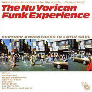 Cover - Johnny Colon: Nuyorican Funk Experience - Further Adventures In Latin Soul, The