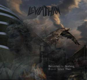 Leviathan: Beholden To Nothing, Braver Since Then - Cover