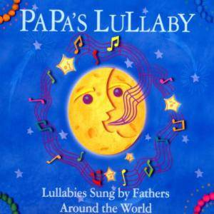 Cover - Eugene Ruffolo: Papa's Lullaby - Lullabies Sung By Fathers Around The World