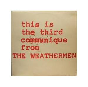 Cover - Weathermen, The: This Is The Third Communique From The Weathermen