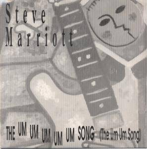 Cover - Steve Marriott: Um Um Um Um Um Song (The Um Um Song), The