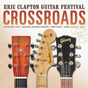 Crossroads - Eric Clapton Guitar Festival 2013 - Cover