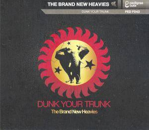 Cover - Brand New Heavies, The: Dunk Your Trunk
