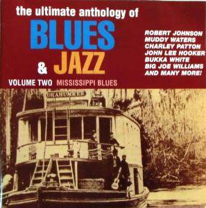Cover - Tony Hollins: Ultimate Anthology Of Blues & Jazz, Volume 2 - Mississippi Blues, The