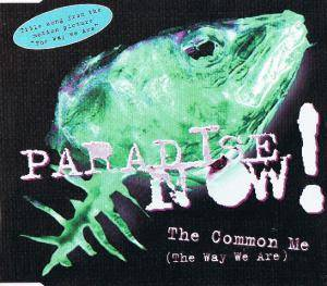 Cover - Paradise Now!: Common Me (The Way We Are), The