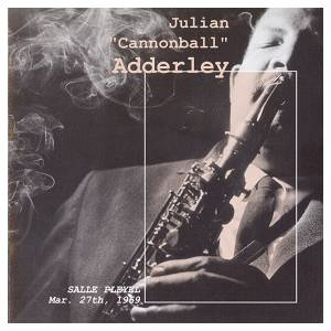 Cover - Cannonball Adderley: Paris Jazz Concert Salle Pleyel Mar. 27th, 1969