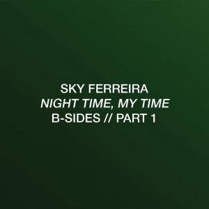 Cover - Sky Ferreira: Night Time, My Time B-Sides // Part 1