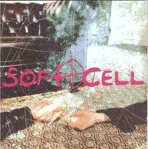 Cover - Soft Cell: Cruelty Without Beauty