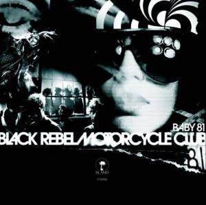 Black Rebel Motorcycle Club: Baby 81 - Cover