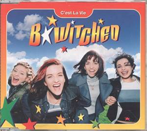 B*Witched: C'est La Vie (Single-CD) - Bild 1