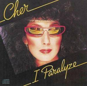 Cher: I Paralyze - Cover