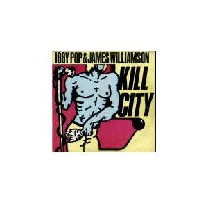 Iggy Pop & James Williamson: Kill City - Cover